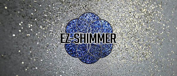 EZ-Shimmer is one of the additives that glitters